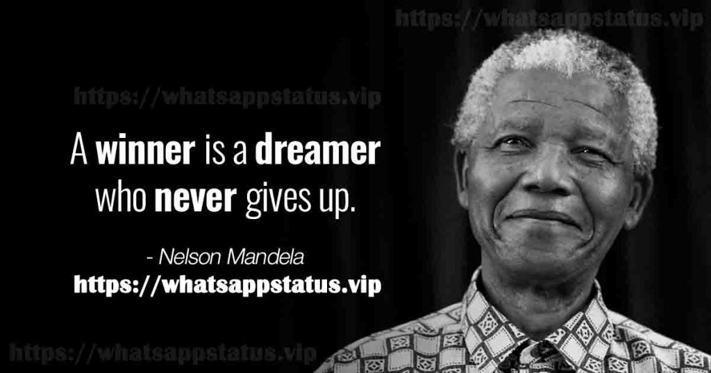 Inspiring Nelson Mandela quotes A winner is a dreamer who never gives up