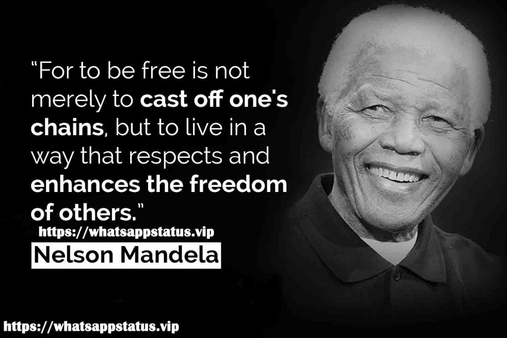 for to be free is not to merely to cast off one's chains- Nelson Mandela Quotes