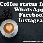 Coffee Status for WhatsApp, Facebook, Instagram