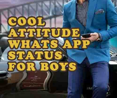Cool Attitude Whats App Status For Boys
